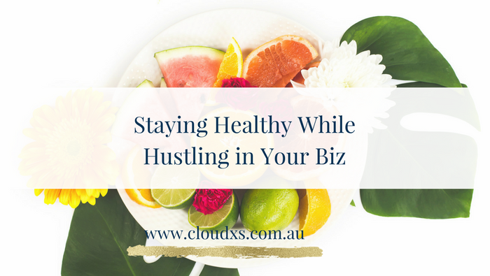 Staying Healthy While Hustling in Your Biz