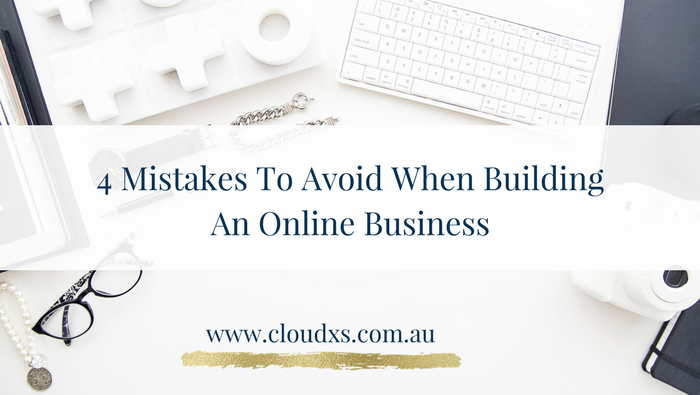 4 Mistakes to Avoid When Building an Online Business