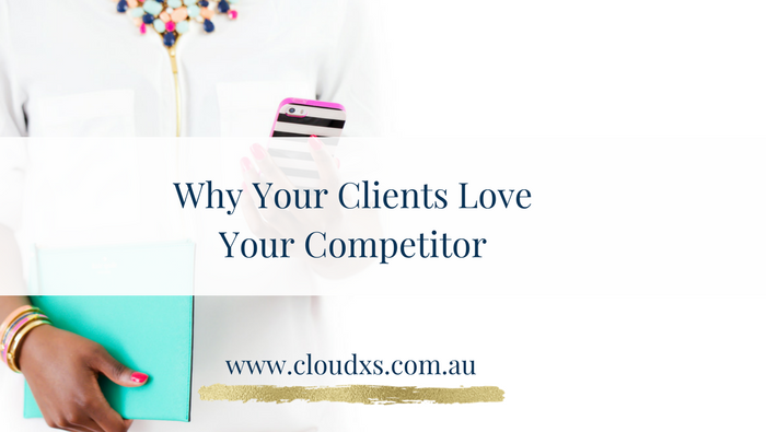 Why Your Clients Love Your Competitor