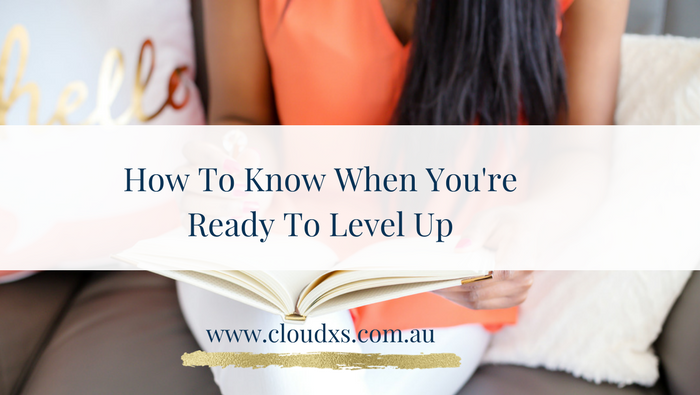 How To Know When You're Ready To Level Up