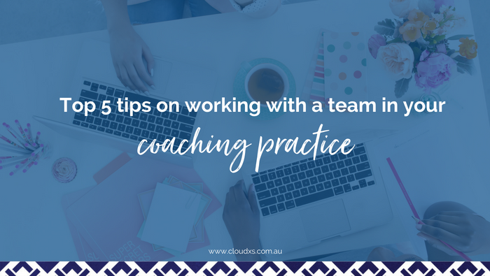 Top 5 tips on working with a team in your coaching practice